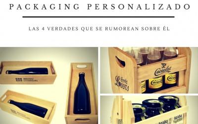 Packaging personalizado: las 4 verdades que se rumorean sobre él.